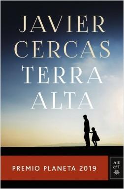 Esta es la portada de Terra alta, la novela de Javier Cercas que fue galardonada con el prestigioso Premio Planeta 2019.